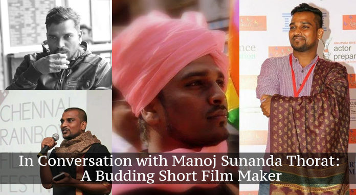 In Conversation with Manoj Sunanda Thorat: A Budding Short Film Maker